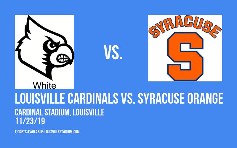 Louisville Cardinals vs. Syracuse Orange at Cardinal Stadium